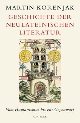 Abbildung von Korenjak, Martin   Geschichte der neulateinischen Literatur   2016   Vom Humanismus bis zur Gegenwa...