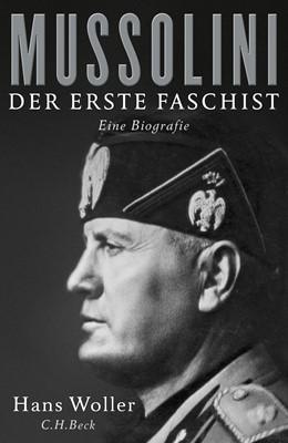 Abbildung von Woller, Hans | Mussolini | 2. Auflage | 2019 | beck-shop.de