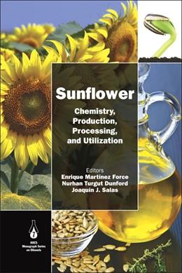 Abbildung von Martínez-Force / Dunford / Salas | Sunflower | 2015 | Chemistry, Production, Process...