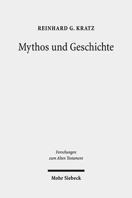 Abbildung von Kratz | Mythos und Geschichte | 1. Auflage | 2015 | 102 | beck-shop.de