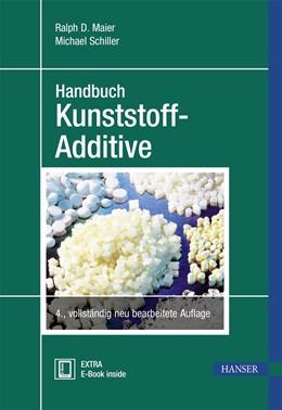 Abbildung von Maier / Schiller | Handbuch Kunststoff Additive | 4., neu bearbeitete Auflage | 2016