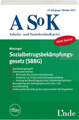 Abbildung von Wiesinger   ASoK-Spezial Sozialbetrugsbekämpfungsgesetz (SBBG)   1. Auflage 2015   2015