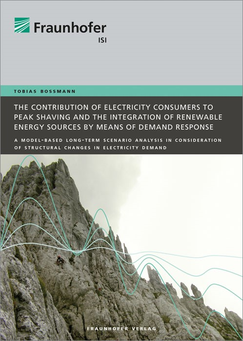 The contribution of electricity consumers to peak shaving and the integration of renewable energy sources by means of demand response. | Boßmann /, 2015 | Buch (Cover)