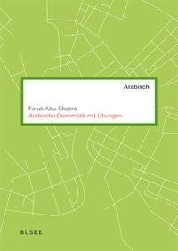Arabische Grammatik mit Übungen | Abu-Chakra, 2017 | Buch (Cover)