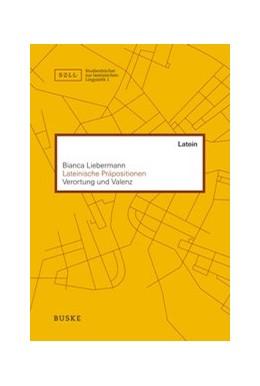 Abbildung von Liebermann | Lateinische Präpositionen | 1. Auflage | 2017 | 1 | beck-shop.de