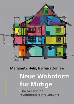 Abbildung von Hehl / Zohren | Neue Wohnform für Mutige | 1. Auflage | 2015 | beck-shop.de