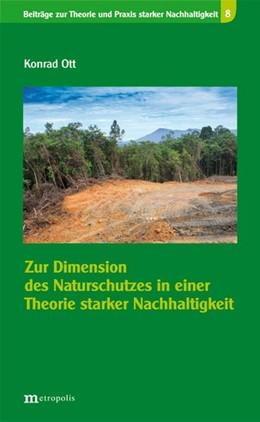 Abbildung von Ott | Zur Dimension des Naturschutzes in einer Theorie starker Nachhaltigkeit | 1. Auflage | 2015 | beck-shop.de