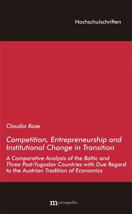 Abbildung von Rose | Competition, Entrepreneurship and Institutional Change in Transition | 1. Auflage | 2015 | beck-shop.de
