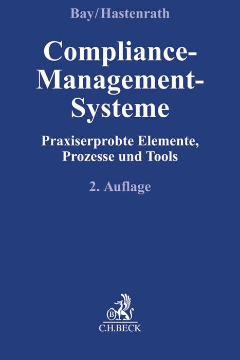 Compliance-Management-Systeme | Bay / Hastenrath | 2., neu bearbeitete Auflage, 2016 | Buch (Cover)