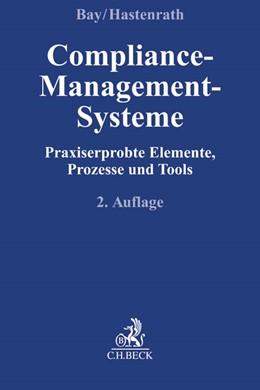 Abbildung von Bay / Hastenrath | Compliance-Management-Systeme | 2., neu bearbeitete Auflage | 2016 | Praxiserprobte Elemente, Proze...