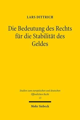 Abbildung von Dittrich | Die Bedeutung des Rechts für die Stabilität des Geldes | 1. Auflage | 2016 | 13 | beck-shop.de