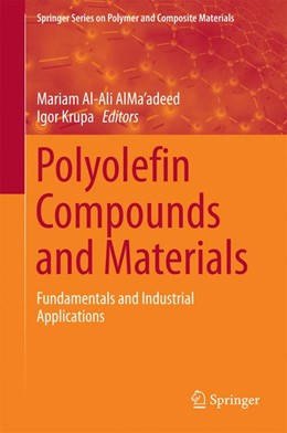 Abbildung von Al-Ali AlMa'adeed / Krupa | Polyolefin Compounds and Materials | 1st ed. 2016 | 2016 | Fundamentals and Industrial Ap...