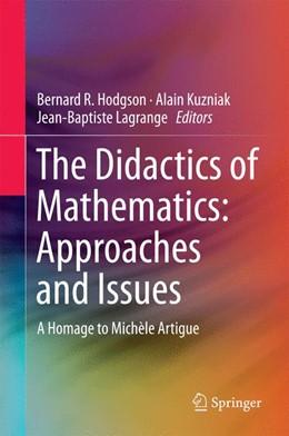 Abbildung von Hodgson / Kuzniak / Lagrange   The Didactics of Mathematics: Approaches and Issues   1st ed. 2016   2016   A Homage to Michèle Artigue