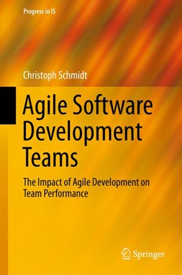 Abbildung von Schmidt | Agile Software Development Teams | 1st ed. 2016 | 2015 | The Impact of Agile Developmen...
