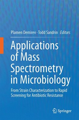 Abbildung von Demirev / Sandrin | Applications of Mass Spectrometry in Microbiology | 1. Auflage | 2016 | beck-shop.de