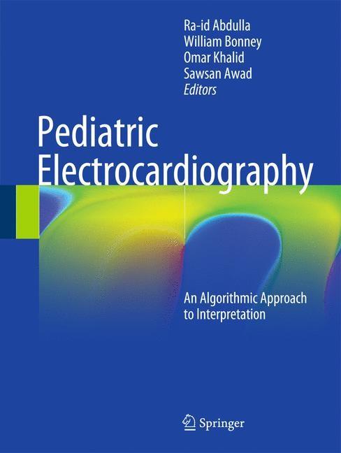 Abbildung von Abdulla / Bonney / Khalid / Awad | Pediatric Electrocardiography | 1st ed. 2016 | 2016