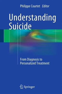 Abbildung von Courtet   Understanding Suicide   1. Auflage   2016   beck-shop.de