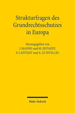 Abbildung von Masing / Jestaedt / Capitant / Le Divellec | Strukturfragen des Grundrechtsschutzes in Europa | 2015 | Grundrechtecharta - Grundrecht...