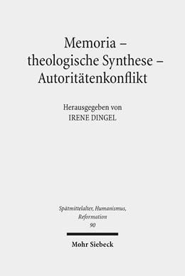Abbildung von Dingel | Memoria - theologische Synthese - Autoritätenkonflikt | 2016 | Die Rezeption Luthers und Mela... | 90