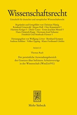 Abbildung von Raab   Der persönliche Anwendungsbereich des Gesetzes über befristete Arbeitsverträge in der Wissenschaft (WissZeitVG)   1. Auflage   2015   23   beck-shop.de