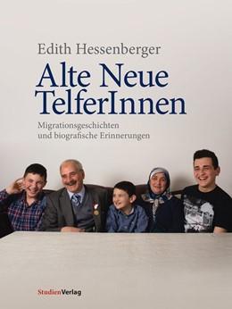 Abbildung von Hessenberger | Alte Neue TelferInnen | 2016 | Migrationsgeschichten und biog... | 18