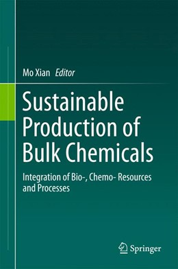 Abbildung von Xian | Sustainable Production of Bulk Chemicals | 1st ed. 2015 | 2015 | Integration of Bio-,Chemo- Res...