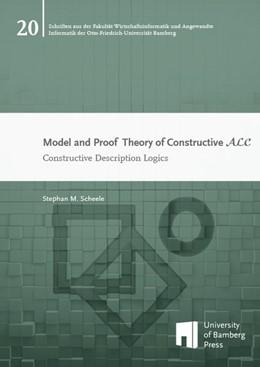 Abbildung von Scheele | Model and Proof Theory of Constructive ALC | 2015 | Constructive Description Logic...