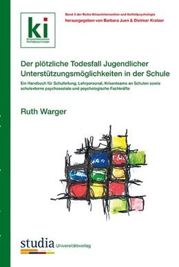 Abbildung von Warger / Juen | Der plötzliche Todesfall Jugendlicher - Unterstützungsmöglichkeiten in der Schule | 1. Auflage | 2015 | beck-shop.de