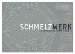 Abbildung von Schmelz | SCHMELZWERK | 2015 | 25 Jahre Bauatelier Winfried S...