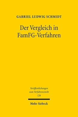 Abbildung von Schmidt | Der Vergleich in FamFG-Verfahren | 2016 | Zugleich eine Untersuchung der... | 126