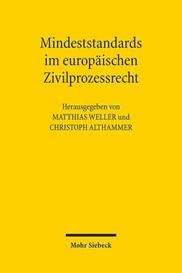 Abbildung von Weller / Althammer | Mindeststandards im europäischen Zivilprozessrecht | 1. Auflage | 2015 | beck-shop.de
