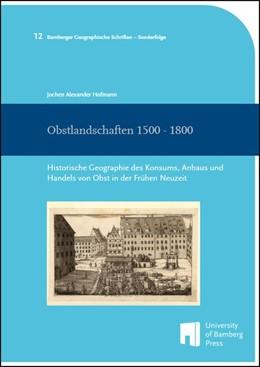 Abbildung von Hofmann | Obstlandschaften 1500 - 1800 | 2015 | Historische Geographie des Kon...