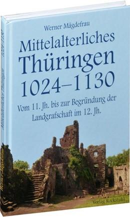 Abbildung von Mägdefrau   Thüringen im Mittelalter 2. Mittelalterliches Thüringen 1024 - 1130   4. Auflage   2015   beck-shop.de
