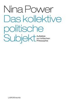 Abbildung von Power | Das kollektive politische Subjekt | 2015 | Aufsätze zur kritischen Philos...