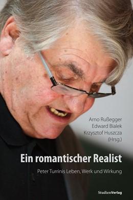 Abbildung von Rußegger / Bialek | Ein romantischer Realist – Peter Turrinis Leben, Werk und Wirkung | 1. Auflage | 2016 | beck-shop.de