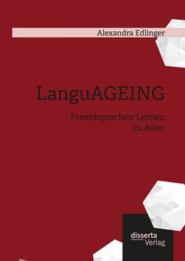 Abbildung von Edlinger   LanguAGEING: Fremdsprachen Lernen im Alter   1. Auflage   2015   beck-shop.de