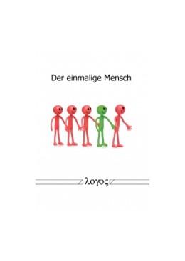 Abbildung von Hellerich | Der einmalige Mensch | 1. Auflage | 2015 | beck-shop.de