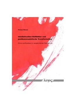 Abbildung von Männel | Intellektuellen-Weltbilder und postkommunistische Transformation | 1. Auflage | 2015 | beck-shop.de