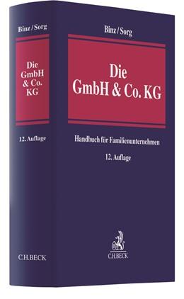 Abbildung von Binz / Sorg | Die GmbH & Co. KG | 12. Auflage | 2018 | im Gesellschafts- und Steuerre...