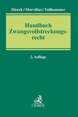 Abbildung von Dierck / Morvilius / Vollkommer | Handbuch Zwangsvollstreckungsrecht | 2. Auflage | 2016