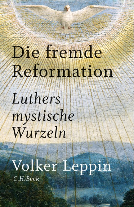 Cover: Volker Leppin, Die fremde Reformation