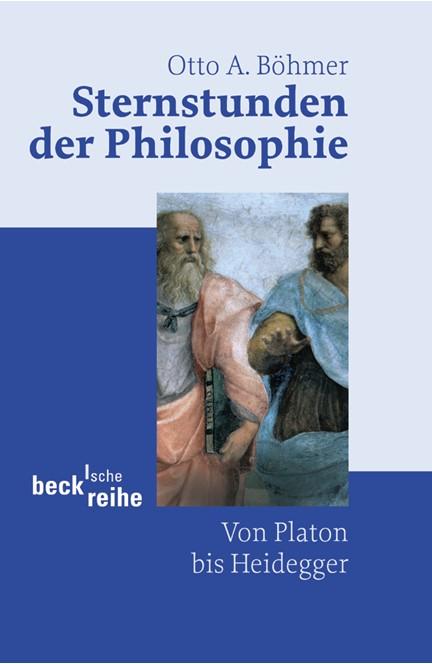 Cover: Otto A. Böhmer, Sternstunden der Philosophie