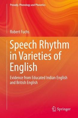 Abbildung von Fuchs | Speech Rhythm in Varieties of English | 1st ed. 2016 | 2015 | Evidence from Educated Indian ...