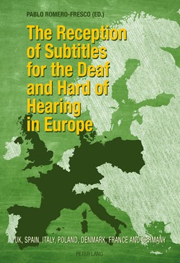 Abbildung von Romero-Fresco | The Reception of Subtitles for the Deaf and Hard of Hearing in Europe | 1. Auflage | 2015 | beck-shop.de
