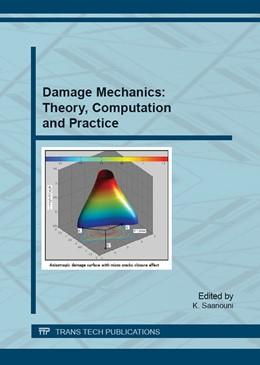 Abbildung von Saanouni | Damage Mechanics: Theory, Computation and Practice | 1. Auflage | 2015 | Volume 784 | beck-shop.de