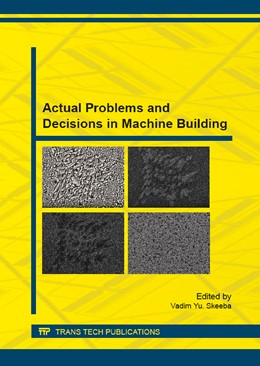 Abbildung von Skeeba | Actual Problems and Decisions in Machine Building | 1. Auflage | 2015 | Volume 788 | beck-shop.de
