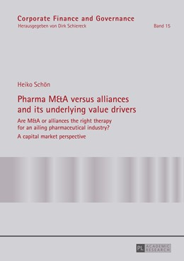Abbildung von Schön | Pharma M&A versus alliances and its underlying value drivers | 2015 | Are M&A or alliances the right... | 15