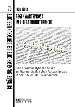 Abbildung von Heuer | Gegenwartsprosa im Literaturunterricht | 2015 | Eine diskursanalytische Studie... | 70
