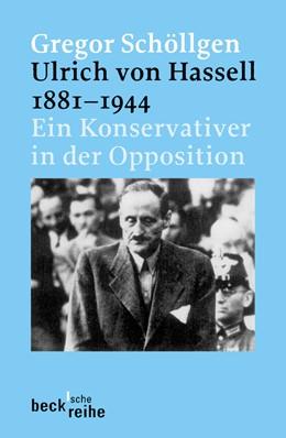 Abbildung von Schöllgen, Gregor | Ulrich von Hassell 1881-1944 | 1. Auflage | 2004 | 1560 | beck-shop.de
