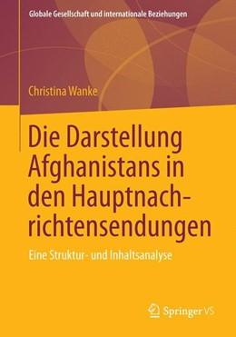 Abbildung von Wanke   Die Darstellung Afghanistans in den Hauptnachrichtensendungen   1. Auflage   2013   beck-shop.de